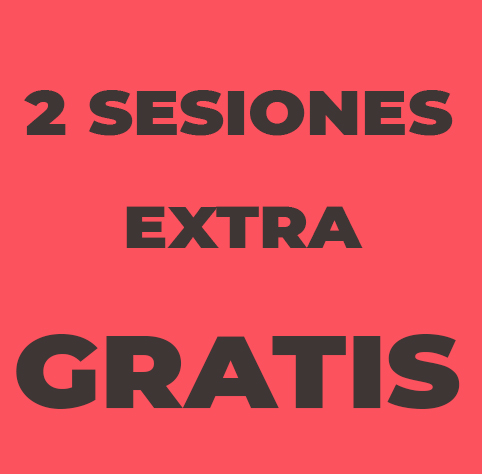 2 SESIONES EXTRA GRATIS